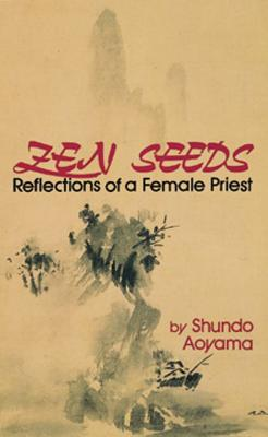 Image for Zen Seeds: Reflections of a Female Priest