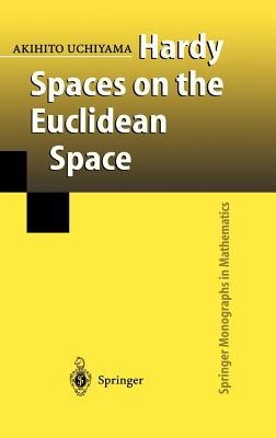 Hardy Spaces on the Euclidean Space (Springer Monographs in Mathematics), Uchiyama, Akihito