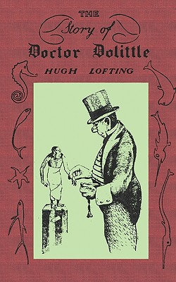 The Story of Doctor Dolittle: Original Version, Lofting, Hugh
