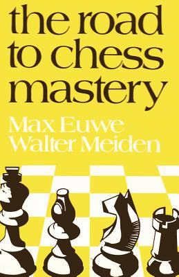 The Road to Chess Mastery, Euwe, Dr. Max; Meiden, Dr. Walter