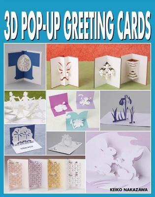 3D Pop Up Greeting Cards, Keiko Nakazawa