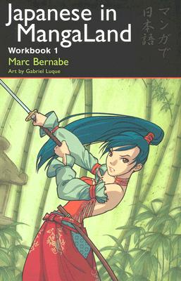 Japanese in MangaLand:  Workbook 1, Marc Bernabe