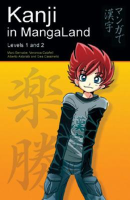 Kanji in MangaLand: Volume 1 PLUS Japanese in MangLand : Learning the Basics, Bernabe, Mark