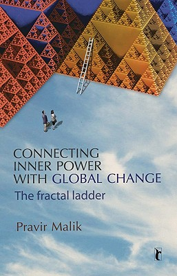 Connecting Inner Power with Global Change: The Fractal Ladder (Response Books), Malik, Pravir