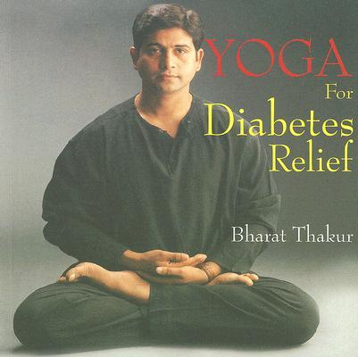 YOGA FOR DIABETES RELIEF, Thakur, Bharat