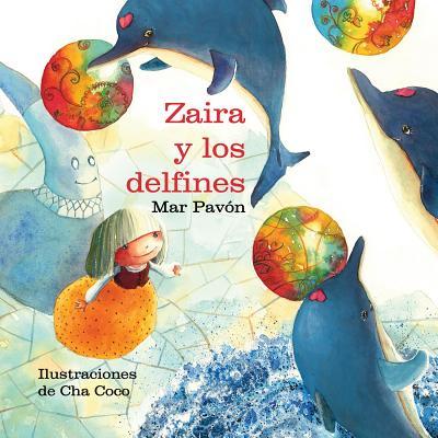 Zaira y los delfines (Spanish Edition), Mar Pavon