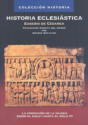 Historia Eclesi�stica (Coleccion Historia) (Spanish Edition), Grayling, George
