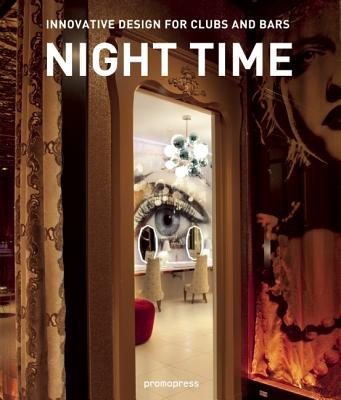 Image for Night Time: Innovative Design for Clubs and Bars
