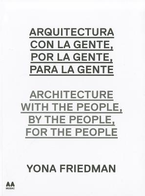 Image for Architecture with the People, by the People, for the People: Yona Friedman (Coleccion Arte Arquitectura AA MUSAC)