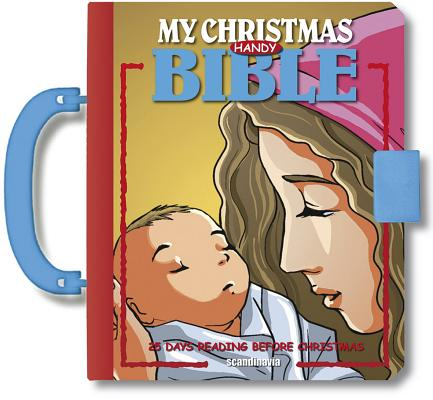 My Christmas Handy Bible, A Christmas Story - A Christmas Story Organized into 25 Daily Bible Stories for Children - Bible Stories - Padded Hardcover with Handle and Latch Hardcover, Hanyu Gao