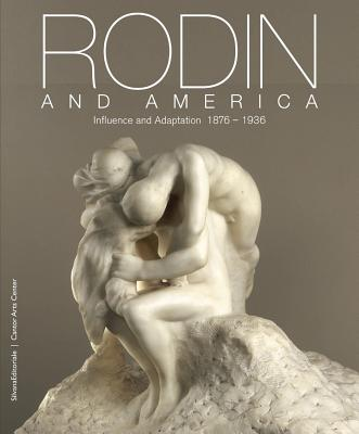 Image for Rodin and America: Influence and Adaptation 1876-1936