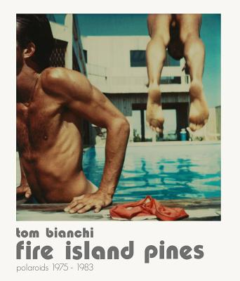Image for FIRE ISLAND PINES : POLAROIDS 1975 - 1983