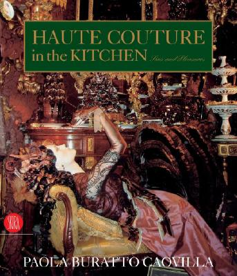 Image for Haute Couture in the Kitchen: Sins and Pleasures