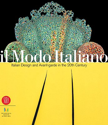 Image for Il Modo Italiano: Italian Design And Avant-garde in the 20th Century