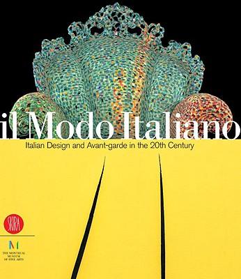 Image for Il Modo Italiano: Italian Design And Avant-garde in the 20th Century