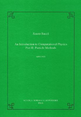 An introduction to computational physics: Part II: particle methods (Publications of the Scuola Normale Superiore), Succi, Sauro