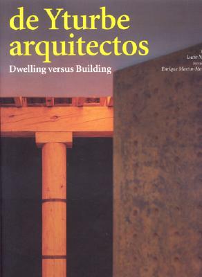 Image for de Yturbe Arquitectos: Dwelling versus Building (Talenti)