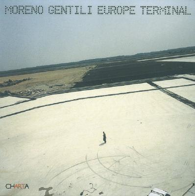 Image for MORENO GENTILI : EUROPE TERMINAL