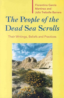 Image for The People of the Dead Sea Scrolls: Their Writings, Beliefs and Practices