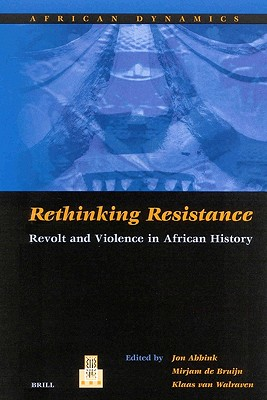 Image for Rethinking Resistance: Revolt and Violence in African History (African Dynamics, 2)