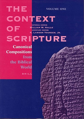 Image for The Context of Scripture: Canonical Compositions, Monumental Inscriptions and Archival Documents from the Biblical World, 3 Vol Set