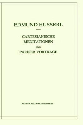 Image for Cartesianische Meditationen und Pariser Vortrage (Husserliana: Edmund Husserl ? Gesammelte Werke) (German Edition)