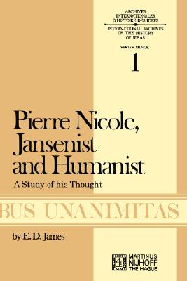 Image for Pierre Nicole, Jansenist and Humanist: A Study of His Thought (Archives Internationales D'Histoire Des Id
