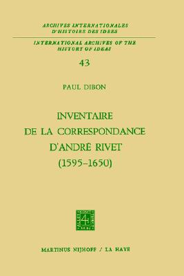 Image for Inventaire de la correspondance d'André Rivet (1595-1650) (International Archives of the History of Ideas   Archives internationales d'histoire des idées) (French Edition)