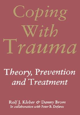 Coping with Trauma, Brom, Danny; Defares, Peter B.; Kleber, Rolf J.