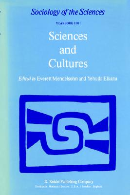 Image for Sciences and Cultures: Anthropological and Historical Studies of the Sciences (Sociology of the Sciences Yearbook)