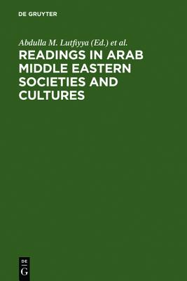 Readings in Arab Middle Eastern Societies and Cultures