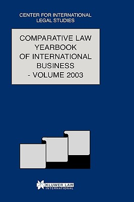 Comparative Law Yearbook of International Business 2003 (Comparative Law Yearbook Series Set)