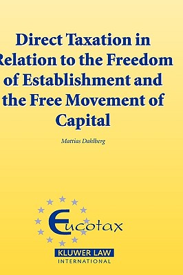 Image for Direct Taxation in Relation To the Freedom of Establishment and the Free Movement of Capital (EUCOTAX Series on European Taxation Series Set)