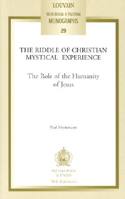 Image for The Riddle of Christian Mystical Experience : The Role of the Humanity of Jesus