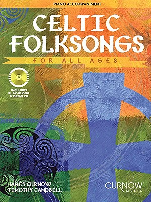 Celtic Folksongs for All Ages: Piano Accompaniment (No CD), James Curnow, Timothy Campbell