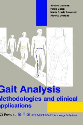 Gait Analysis, Methodologies and Clinical Applications, Giannini, Sandro; Benedetti, Maria Grazia; Catani, Fabio