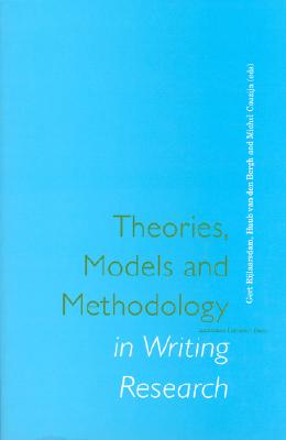 Image for Theories, Models and Methodology in Writing Research (Amsterdam University Press - Care and Welfare)