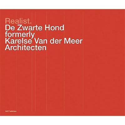 Image for De Zwarte Hond: Realist: Formerly Karelse Van der Meer Architecten