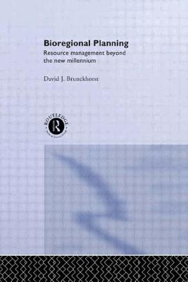 Image for Bioregional Planning: Resource Management Beyond the New Millennium