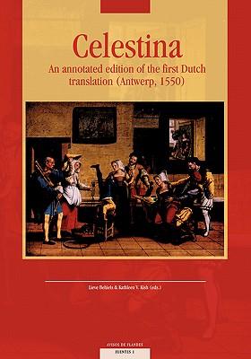 Image for Celestina: An Annotated Edition of the First Dutch Translation (Antwerp, 1550) (Avisos de Flandes)