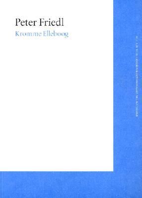 Image for Peter Friedl: Kromme Elleboog