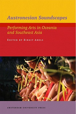 Image for Austronesian Soundscapes: Performing Arts in Oceania and Southeast Asia (IIAS Publications)