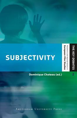 Image for Subjectivity: Filmic Representation and the Spectator's Experience (European Film Studies - Key Debates)