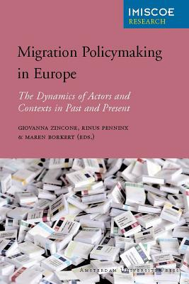 Image for Migration Policymaking in Europe: The Dynamics of Actors and Contexts in Past and Present (Imiscoe Research)