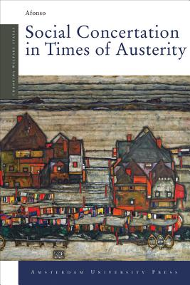 Image for Social Concertation in Times of Austerity: European Integration and the Politics of Labour Market Reforms in Austria and Switzerland (Changing Welfare States)