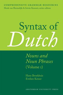 Image for Syntax of Dutch: Nouns and Noun Phrases (Volume I) (Comprehensive Grammar Resources)