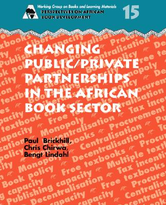 Changing Public/Private Partnerships in the African Book Sector, Brickhill, Paul et Chirwa, Chris, editors