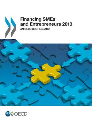 Image for Financing Smes and Entrepreneurs 2013 an OECD Scoreboard