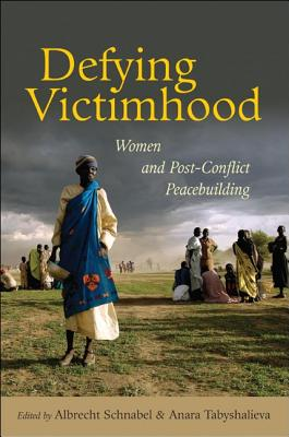 Image for Defying Victimhood: Women and Post-Conflict Peacebuilding