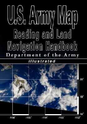 Image for U.S. Army Map Reading and Land Navigation Handbook - Illustrated (U.S. Army)